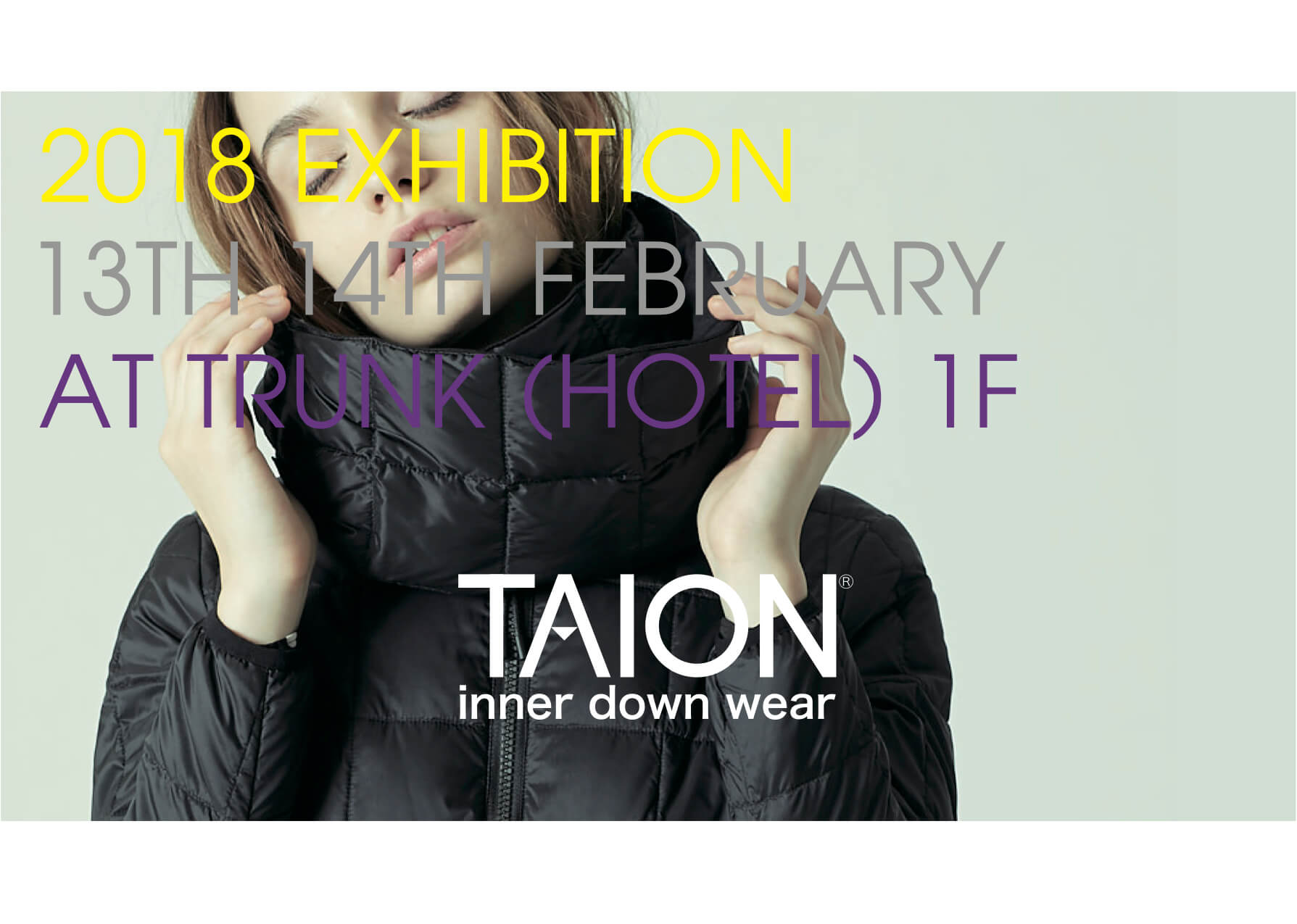 2.13~ TAION INNER DOWN WEAR 2018 A/W EXHIBITION