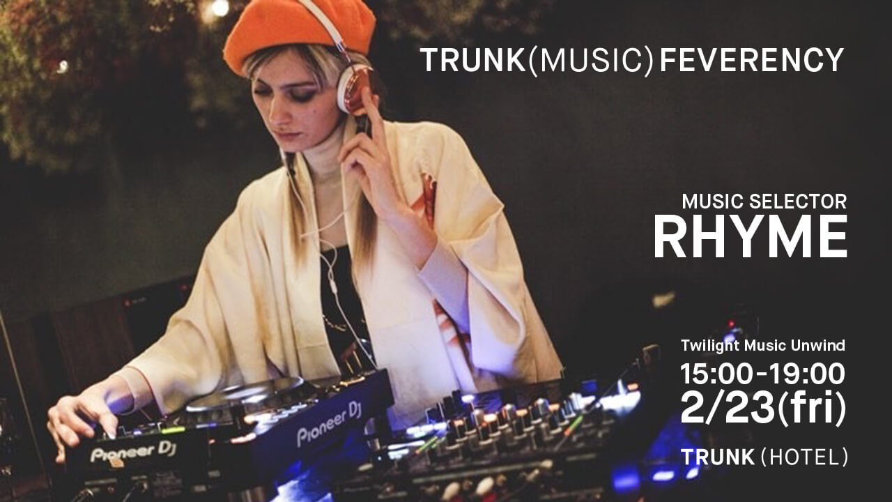 2018.2.23 TRUNK (MUSIC) FEVERENCY