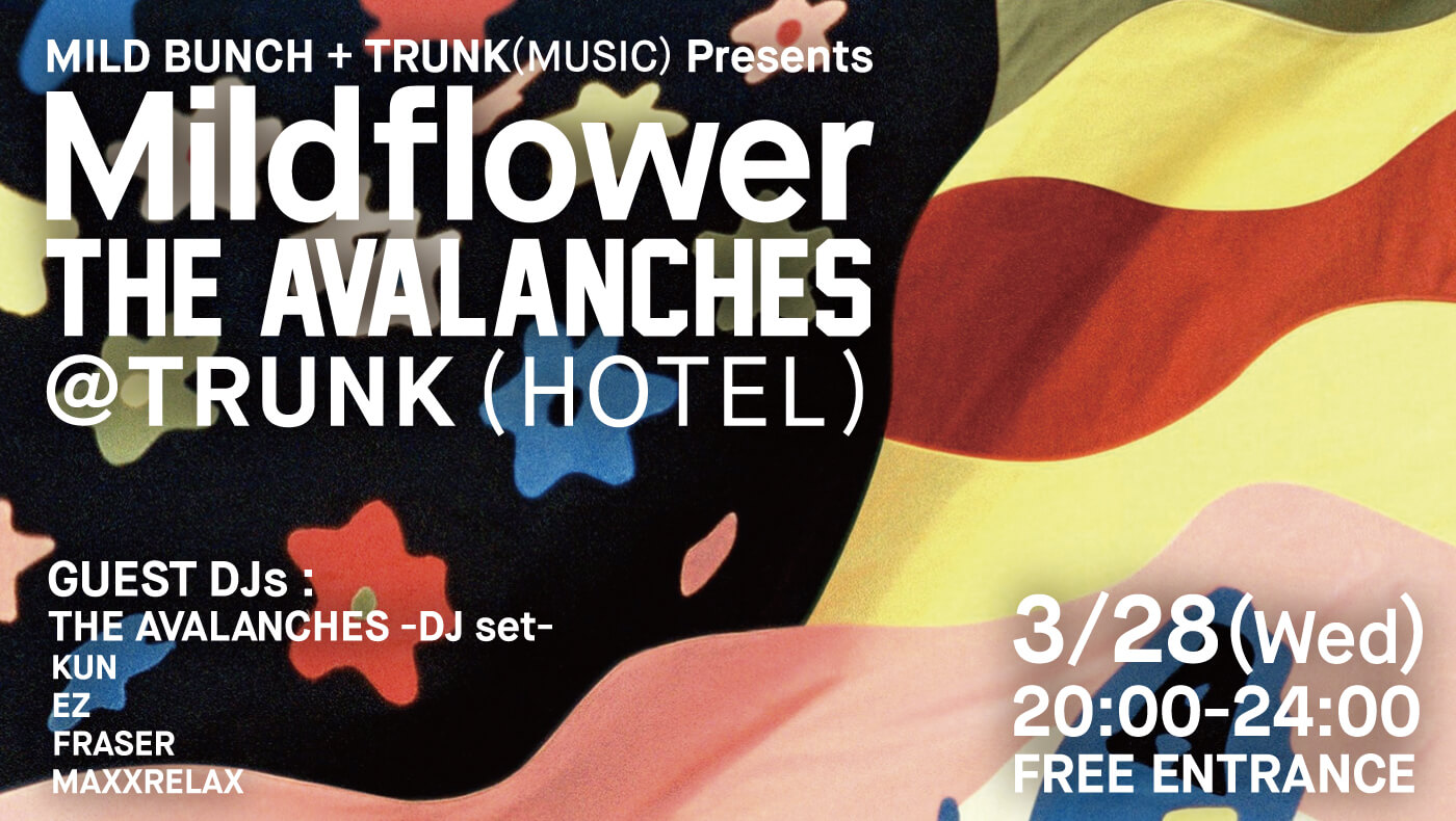 "2018.3.28 THE AVALANCHES -DJ set- ""Mildflower"""