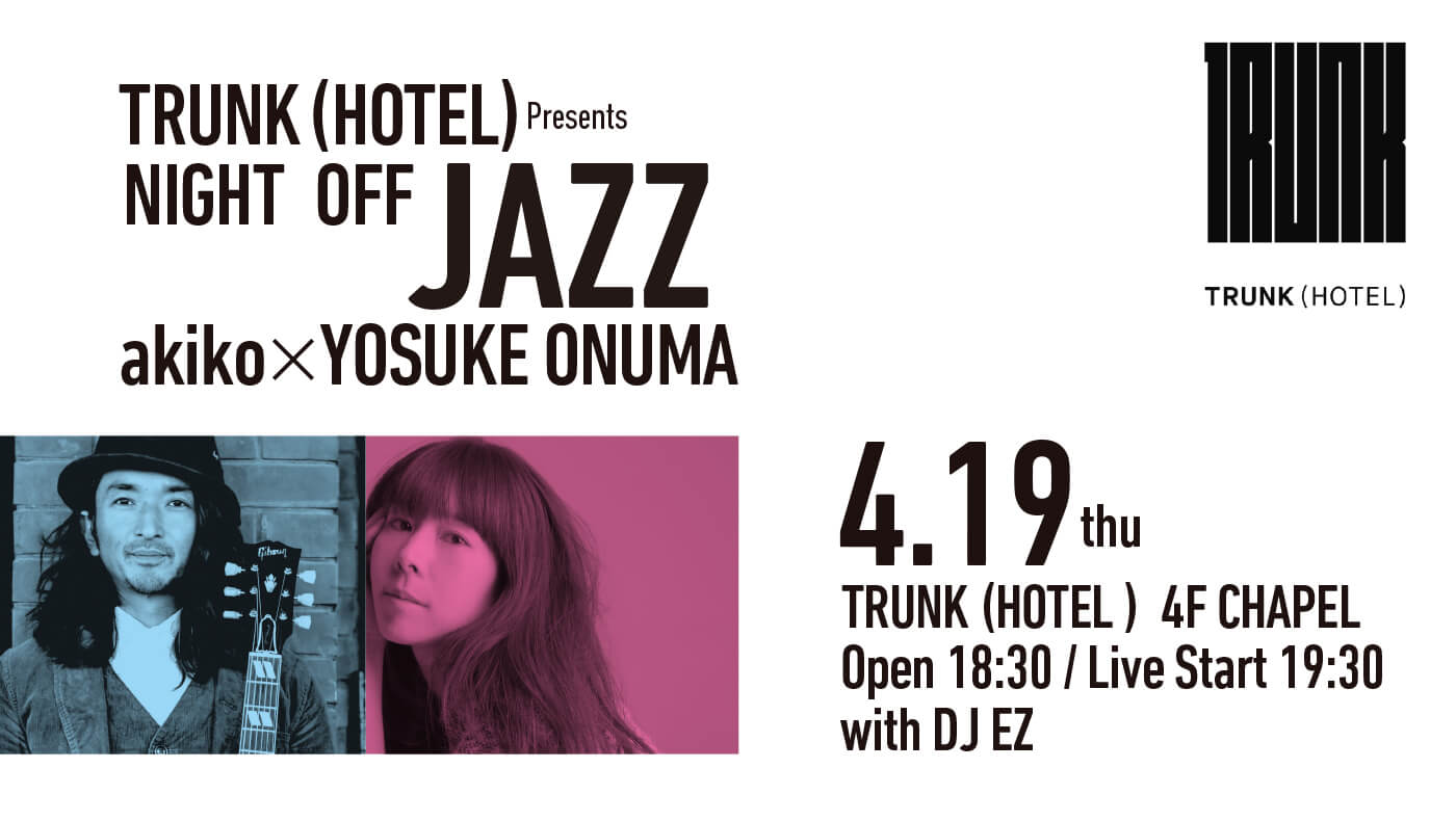2018.4.19 NIGHT OFF JAZZ akiko × 小沼ようすけ