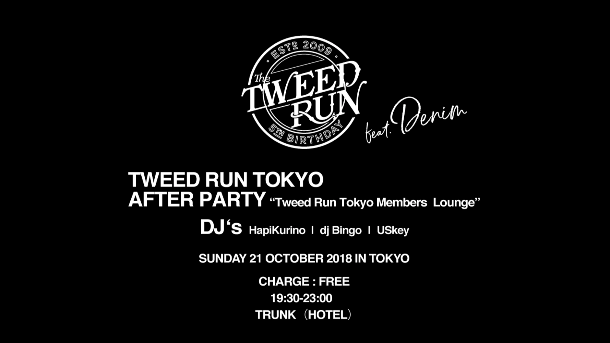 TWEED RUN TOKYO AFTER PARTY