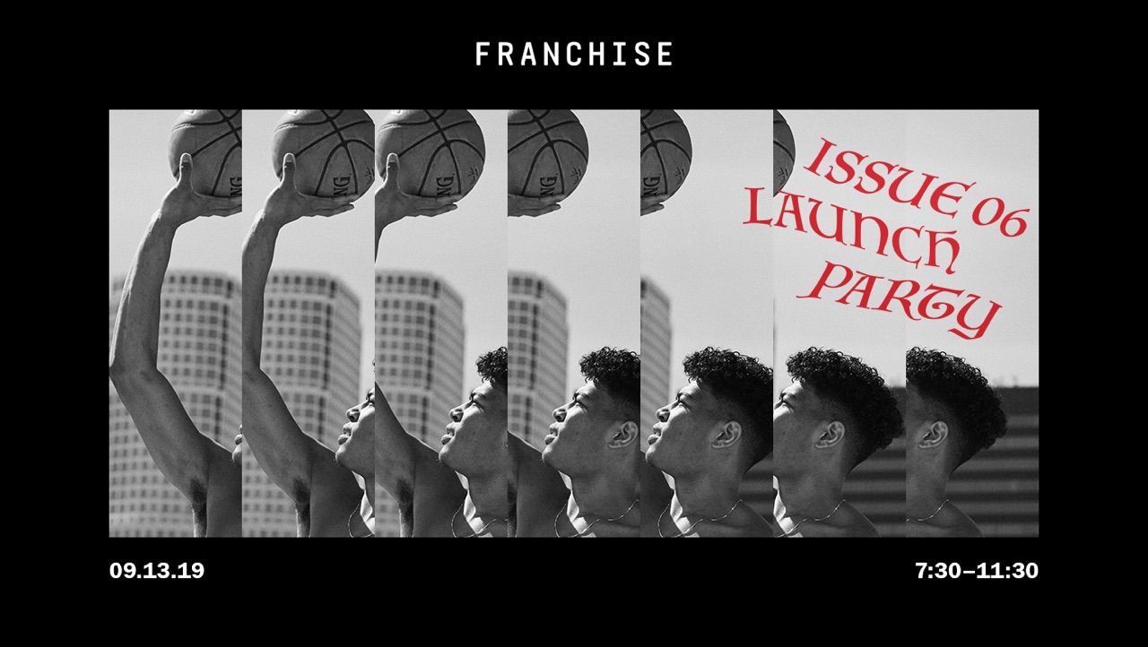 FRANCHISE ISSUE 06 LAUNCH PARTY