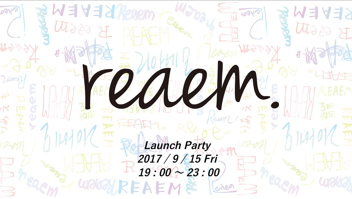 2017.9.15 reaem. LAUNCH PARTY